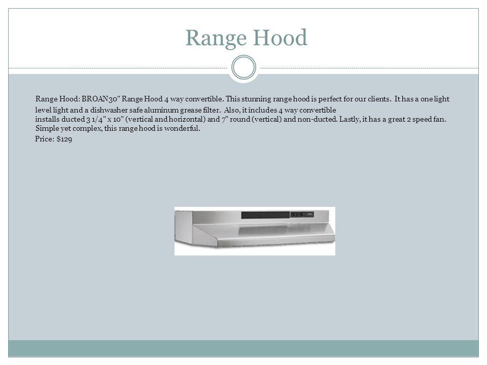 Range Hood Range Hood: BROAN30 Range Hood 4 way convertible.