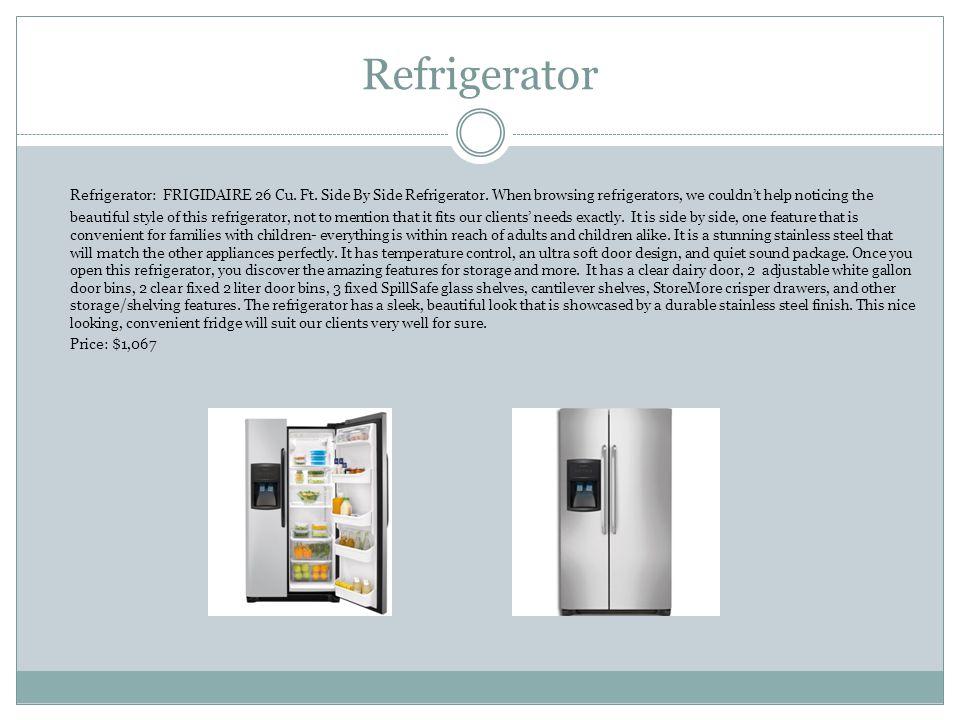 Refrigerator Refrigerator: FRIGIDAIRE 26 Cu. Ft. Side By Side Refrigerator.