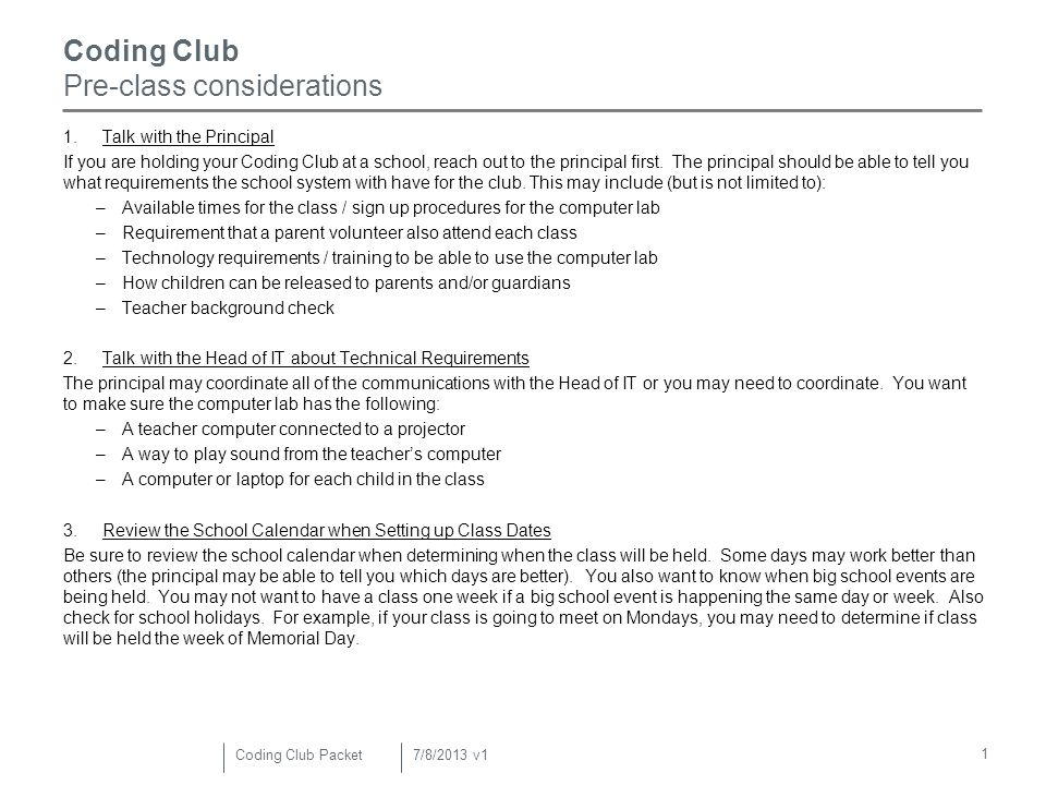 1 Coding Club Pre-class considerations 1.Talk with the Principal If you are holding your Coding Club at a school, reach out to the principal first.