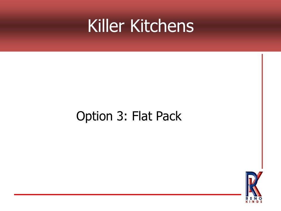 Killer Kitchens Option 3: Flat Pack