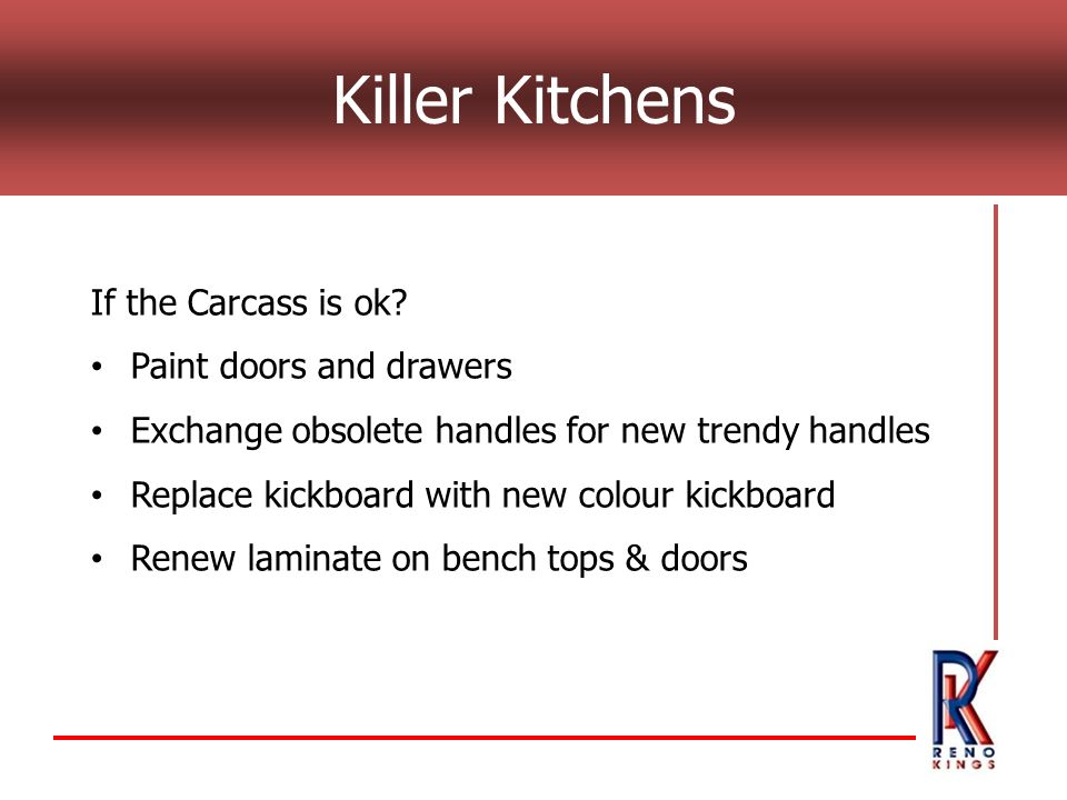 Killer Kitchens If the Carcass is ok.