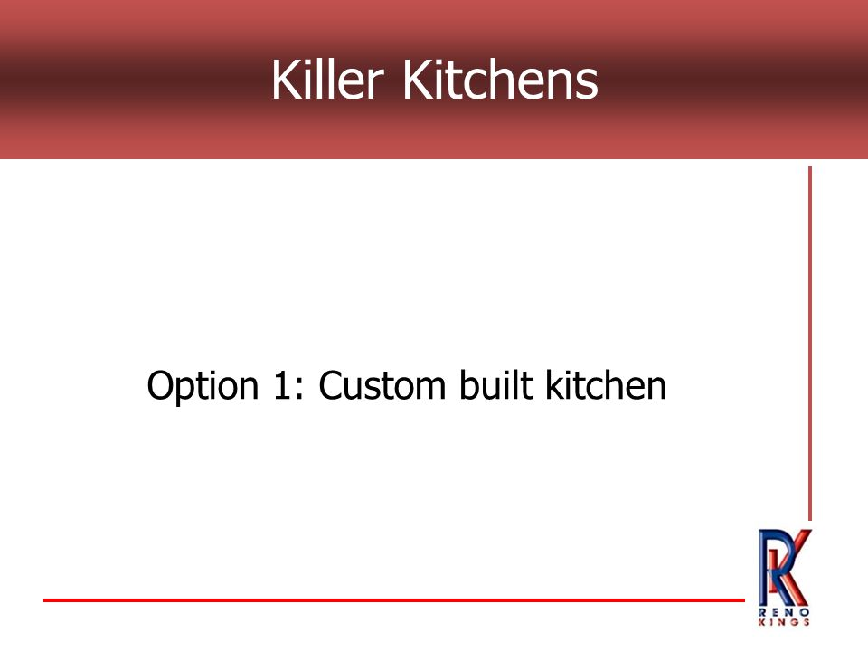 Killer Kitchens Option 1: Custom built kitchen