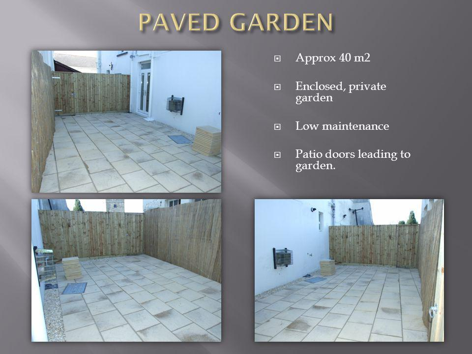 Approx 40 m2 Enclosed, private garden Low maintenance Patio doors leading to garden.