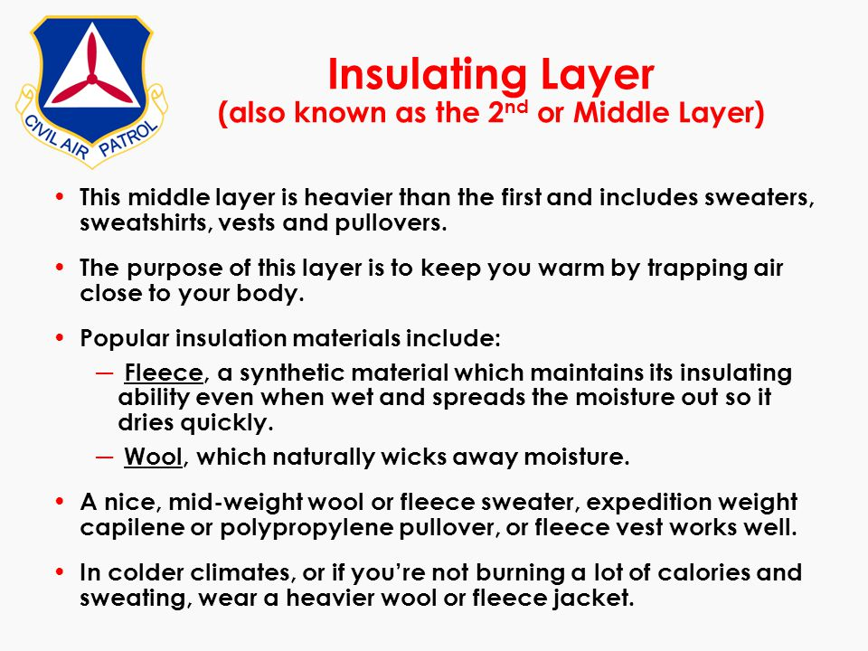 This middle layer is heavier than the first and includes sweaters, sweatshirts, vests and pullovers. The purpose of this layer is to keep you warm by