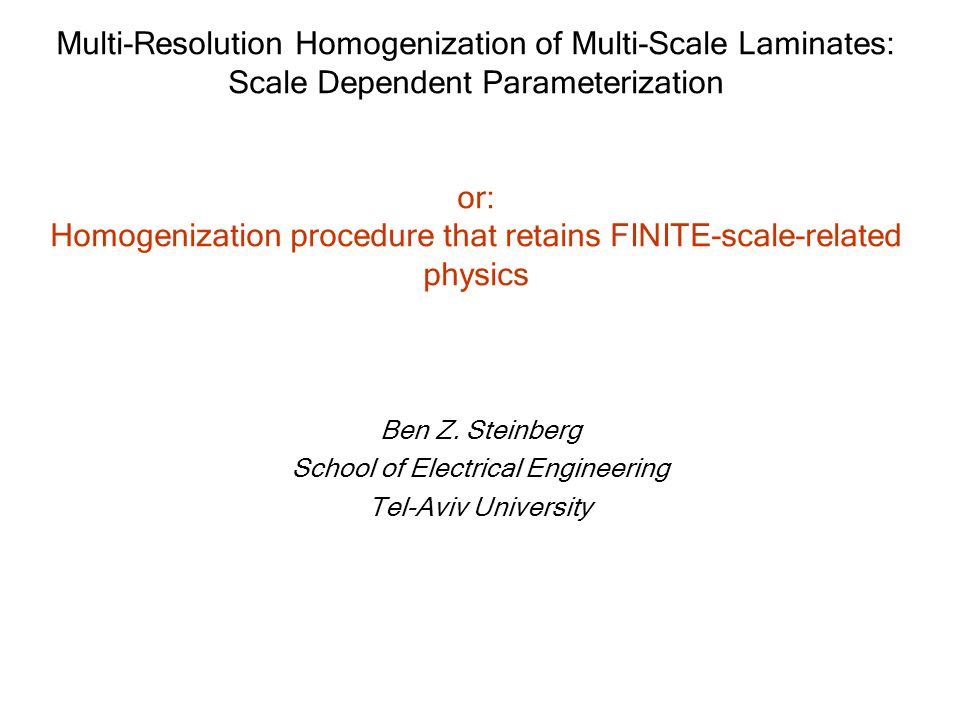Multi-Resolution Homogenization of Multi-Scale Laminates: Scale Dependent Parameterization or: Homogenization procedure that retains FINITE-scale-related physics Ben Z.