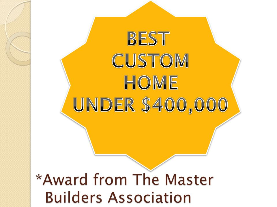 *Award from The Master Builders Association