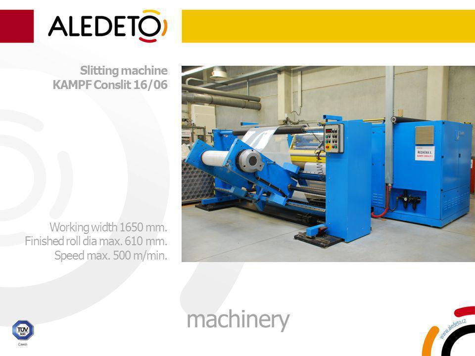 Slitting machine KAMPF Conslit 16/06 Working width 1650 mm. Finished roll dia max. 610 mm. Speed max. 500 m/min. machinery