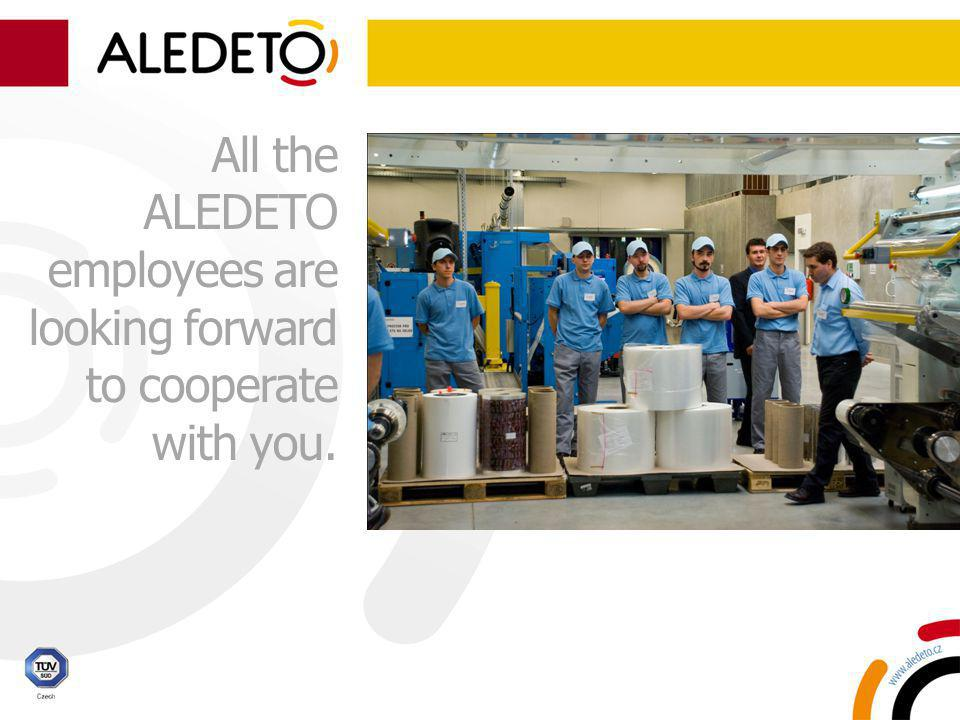 All the ALEDETO employees are looking forward to cooperate with you.