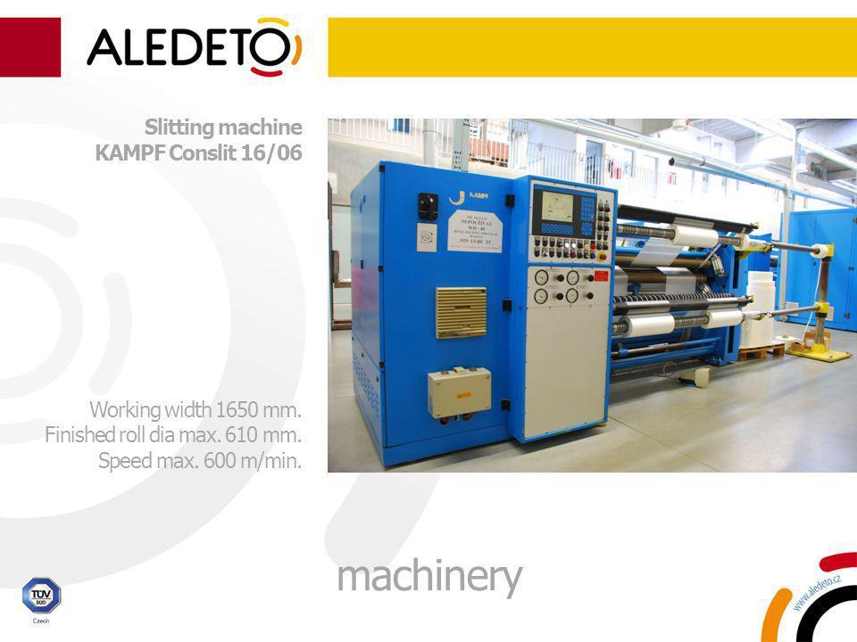 Slitting machine KAMPF Conslit 16/06 Working width 1650 mm. Finished roll dia max. 610 mm. Speed max. 600 m/min. machinery