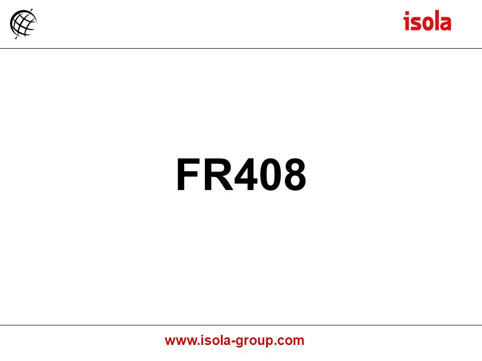 www.isola-group.com FR408
