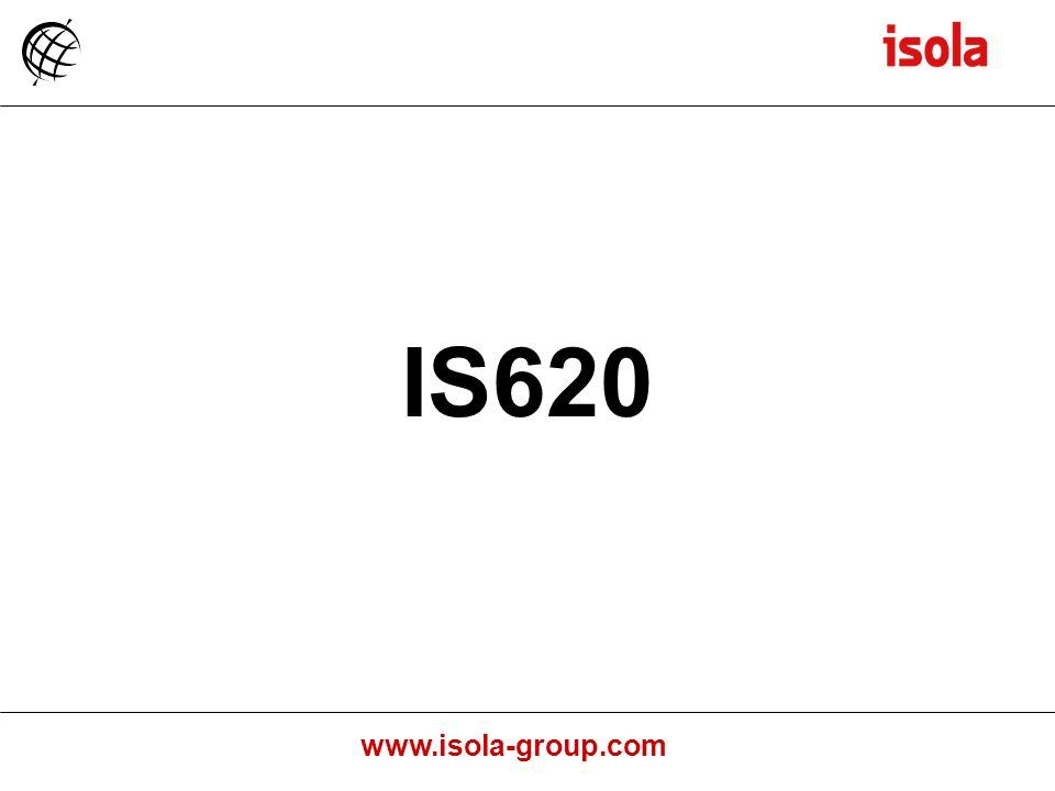 www.isola-group.com IS620