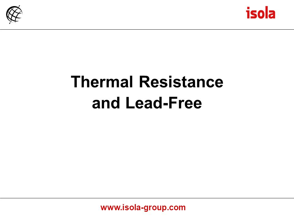 www.isola-group.com Thermal Resistance and Lead-Free
