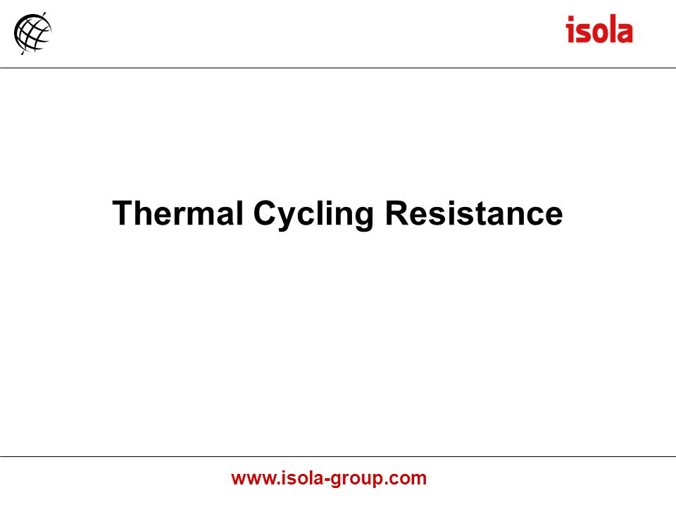 www.isola-group.com Thermal Cycling Resistance