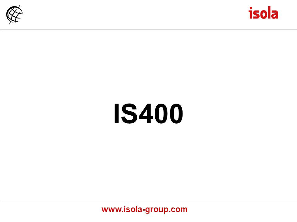 www.isola-group.com IS400