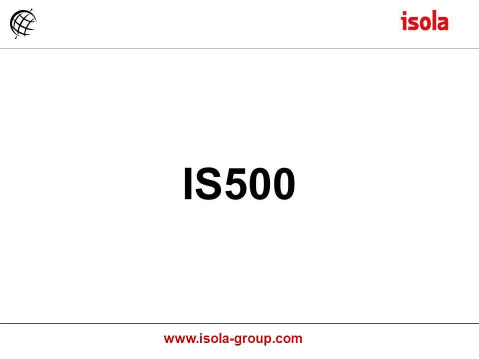 www.isola-group.com IS500