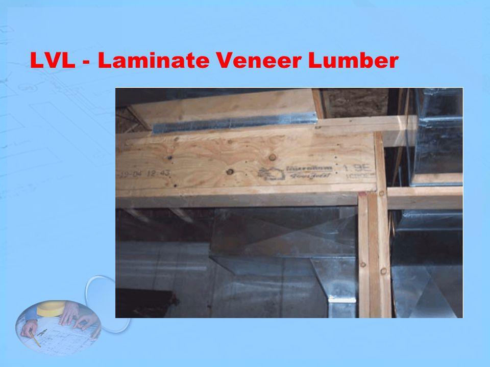 LVL - Laminate Veneer Lumber