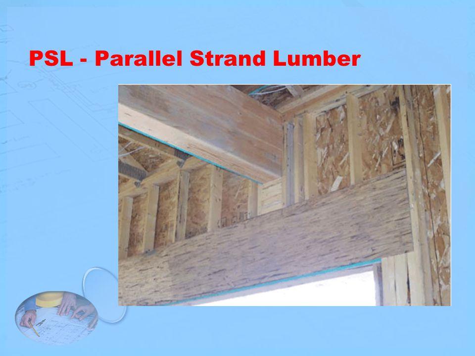 PSL - Parallel Strand Lumber