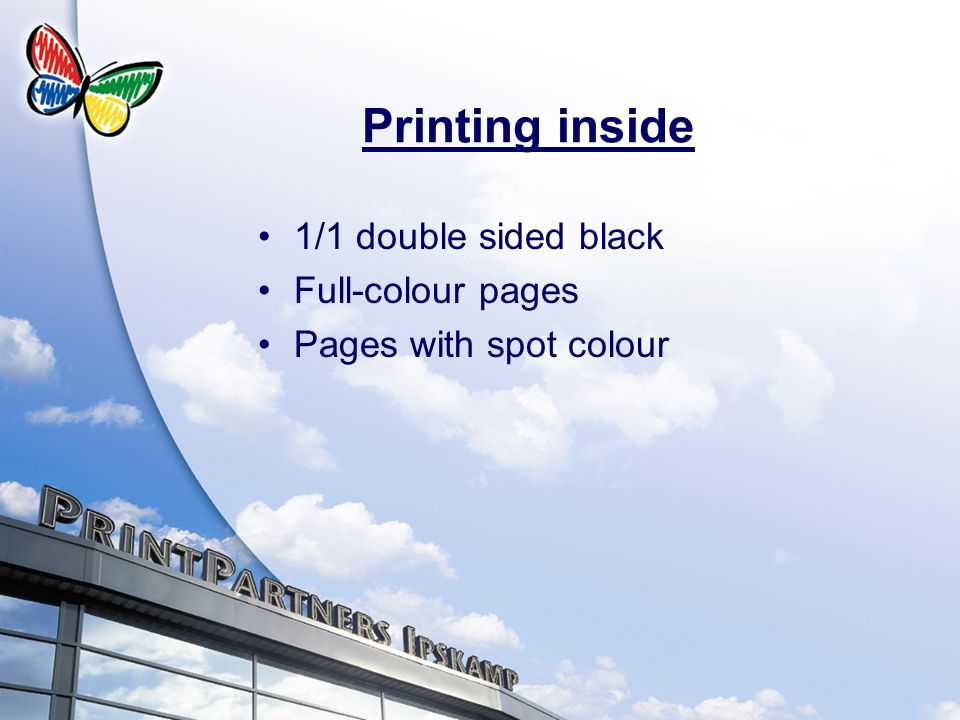 Printing inside 1/1 double sided black Full-colour pages Pages with spot colour