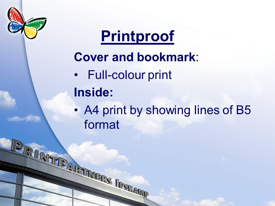 Printproof Cover and bookmark: Full-colour print Inside: A4 print by showing lines of B5 format