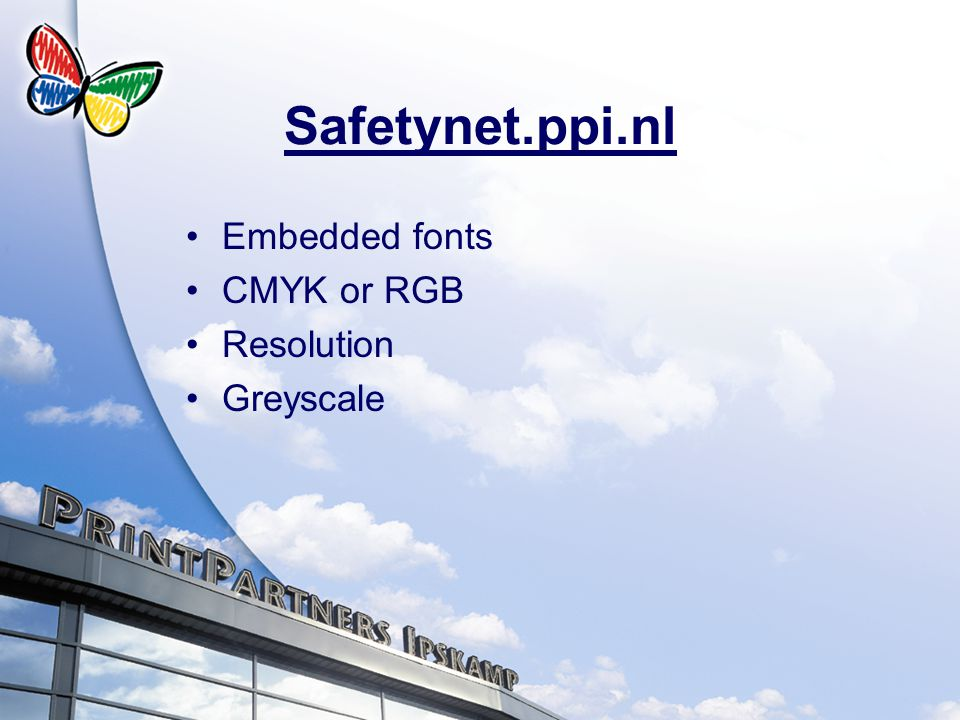 Embedded fonts CMYK or RGB Resolution Greyscale Safetynet.ppi.nl