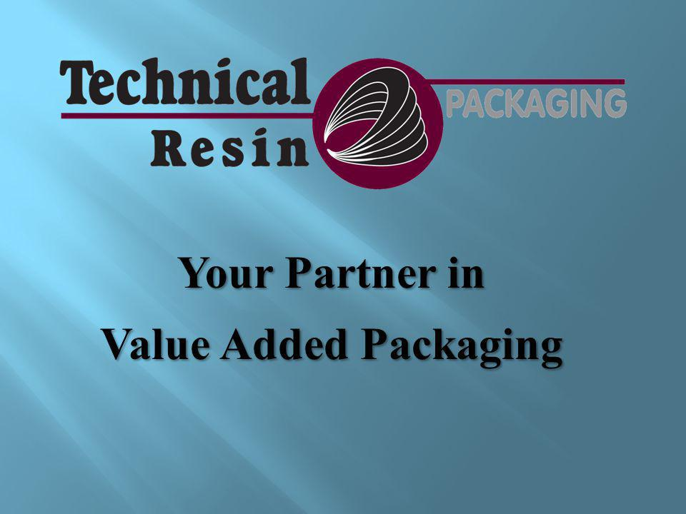Your Partner in Value Added Packaging