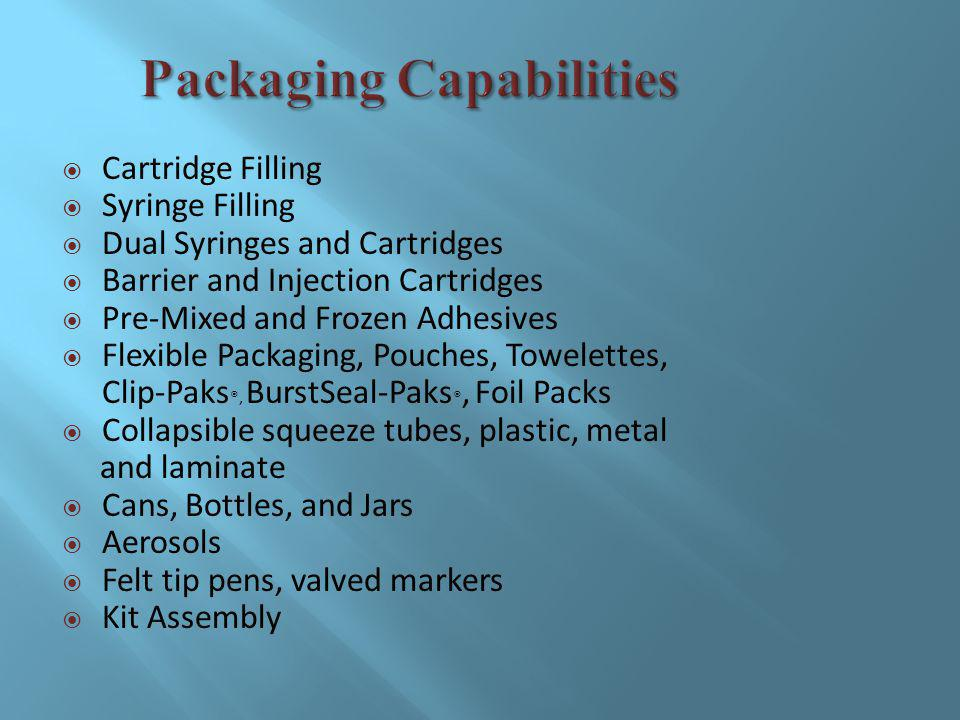 Cartridges, Caulker and Syringe filling of RTV s, adhesives, sealants and lubricants.
