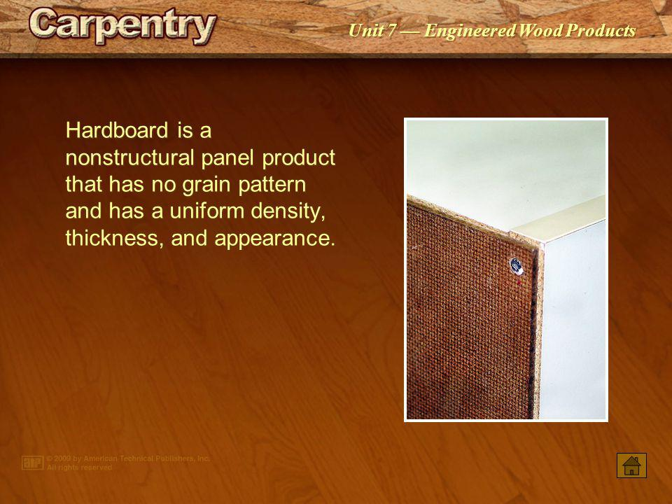 Unit 7 Engineered Wood Products Medium density fiberboard is used for a variety of exterior and interior applications including siding. Note the space