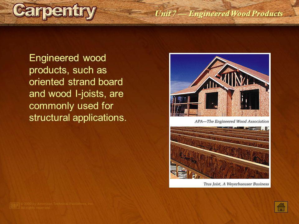PowerPoint ® Presentation Unit 7 Engineered Wood Products Engineered Wood Panels Plywood Oriented Strand Board Composite Panels APA Performance Rated
