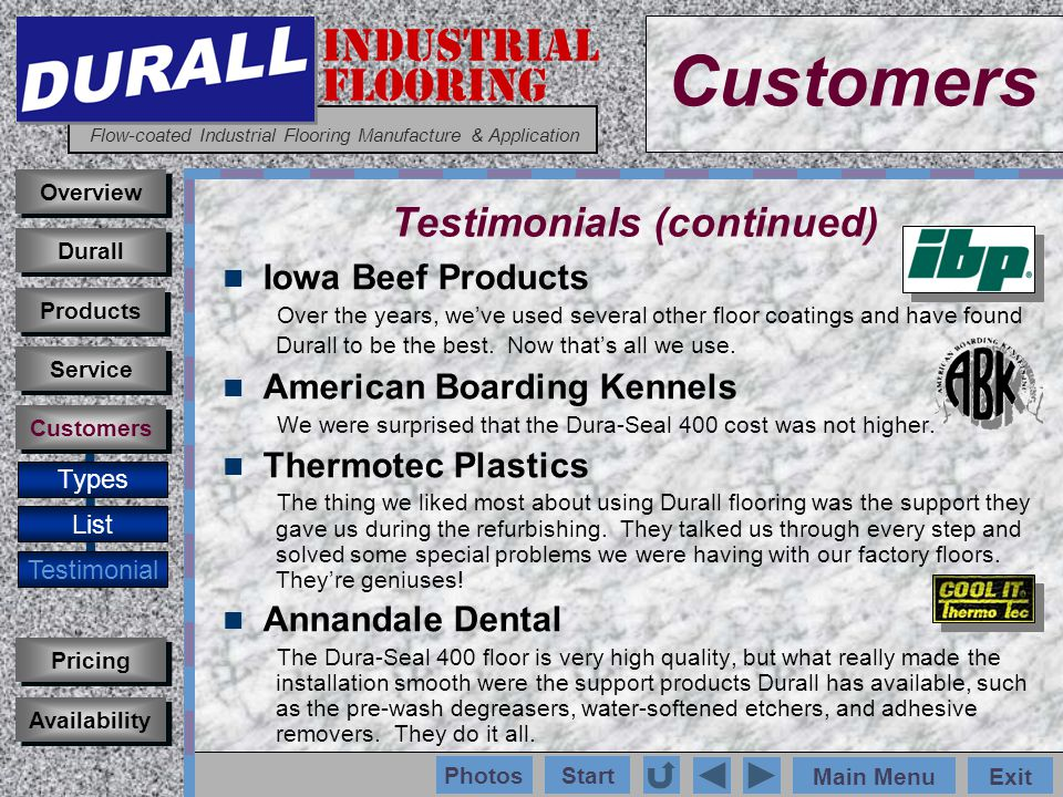 INDUSTRIAL FLOORING Flow-coated Industrial Flooring Manufacture & Application Main MenuExit Start Photos Iowa Beef Products Over the years, weve used several other floor coatings and have found Durall to be the best.