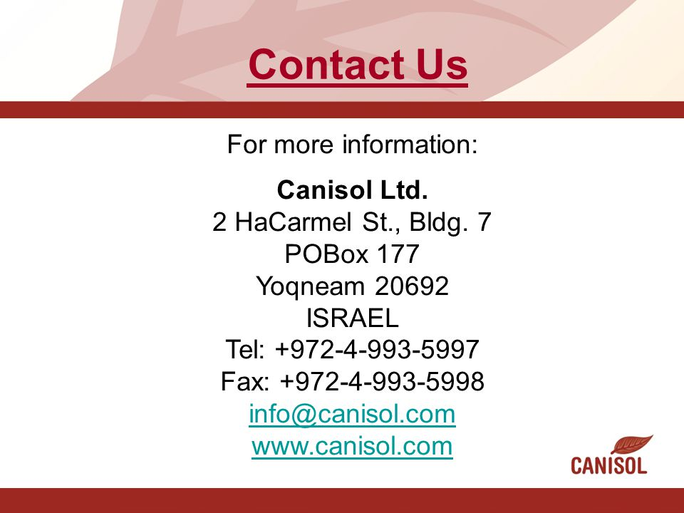 Contact Us For more information: Canisol Ltd.2 HaCarmel St., Bldg.
