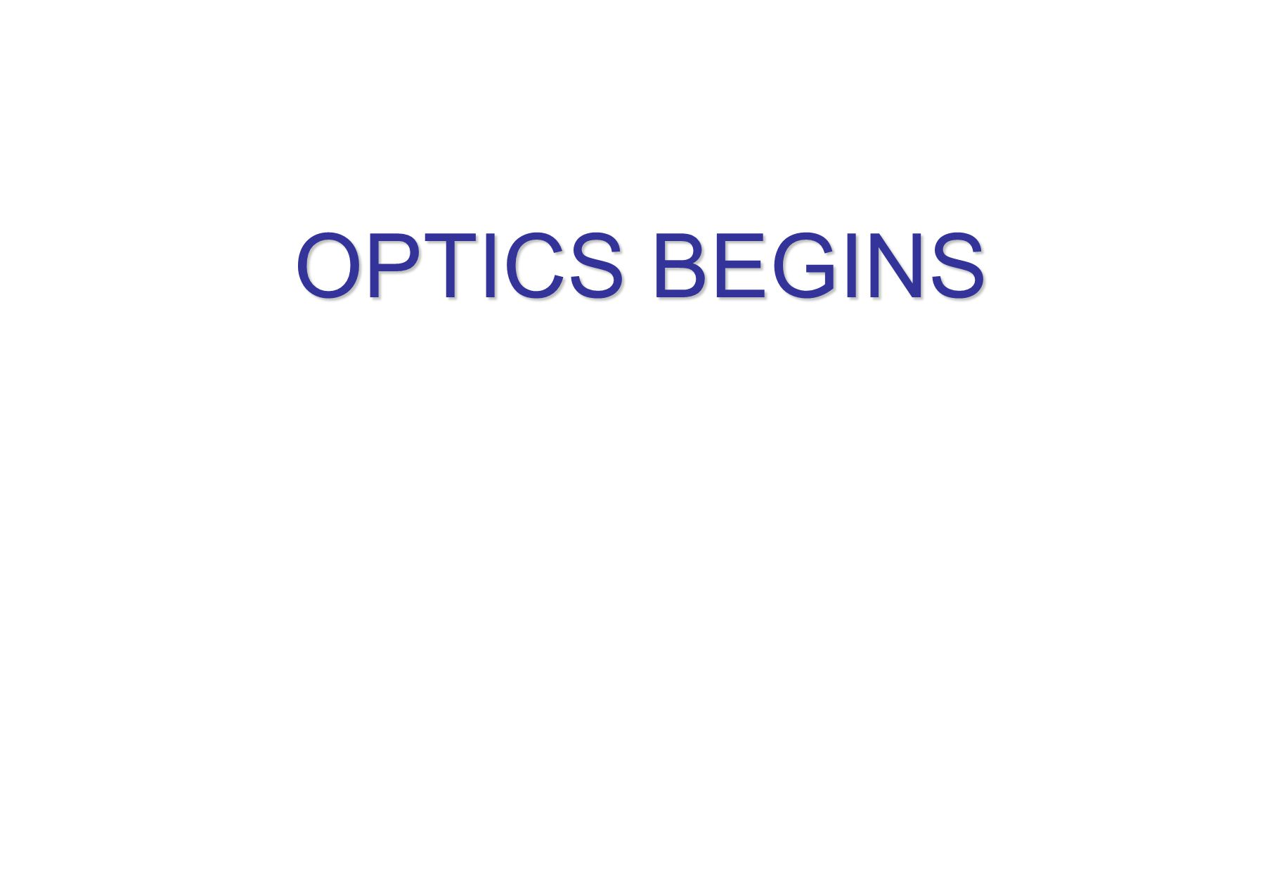OPTICS BEGINS
