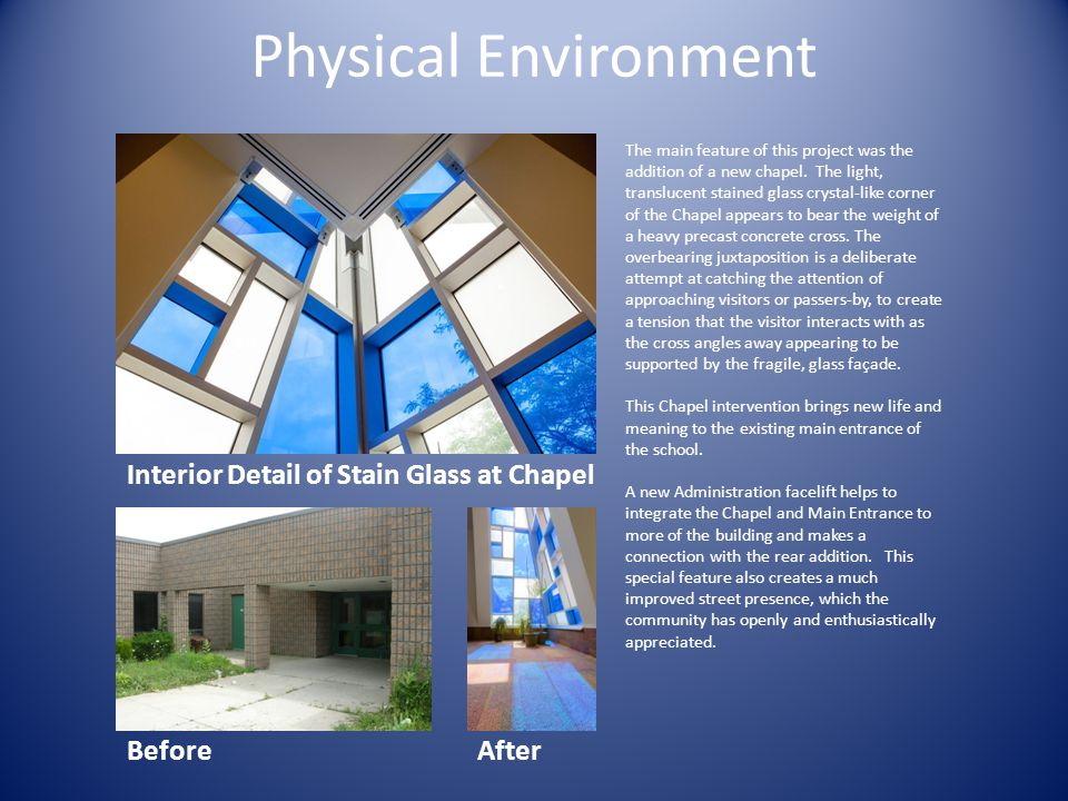 Before Physical Environment The main feature of this project was the addition of a new chapel.