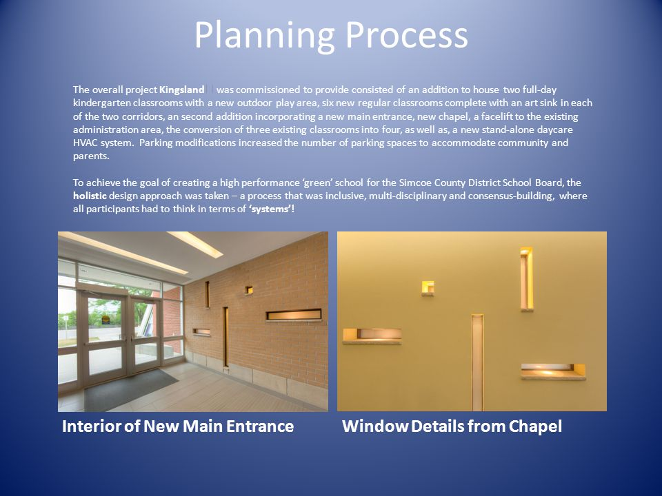Main Lobby looking at Chapel Planning Process This holistic view extended to the entire project team through the integrated design process and included client/stakeholders by way of project managers, project coordinators, the chief custodian and plant staff, Kingsland Architects Inc.