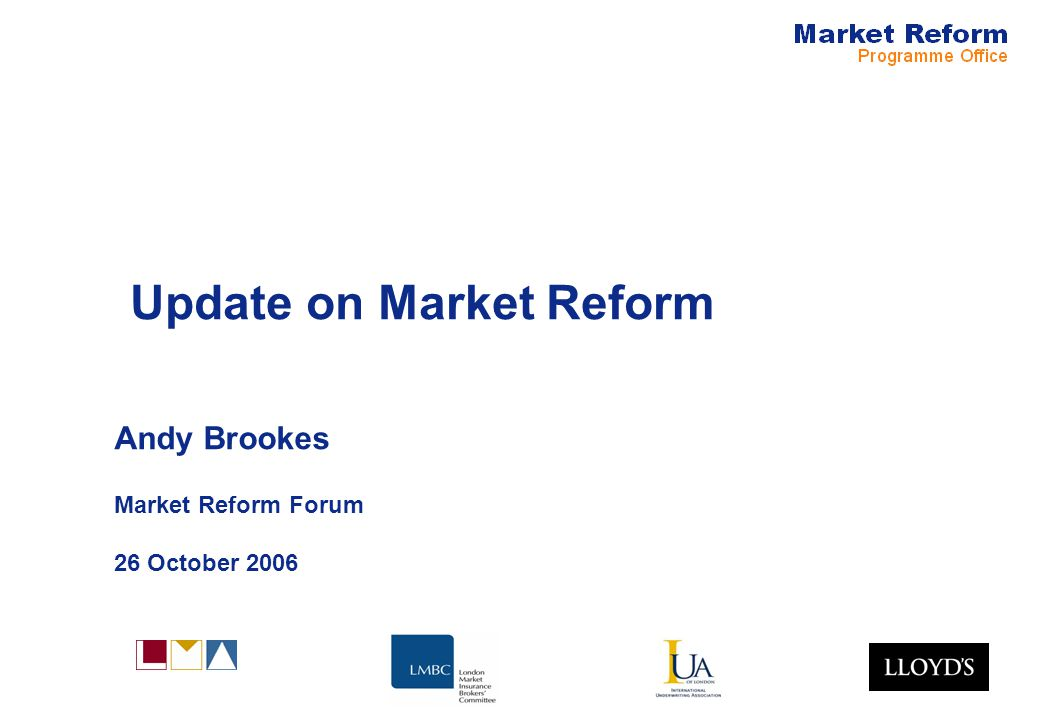 Update on Market Reform Andy Brookes Market Reform Forum 26 October 2006