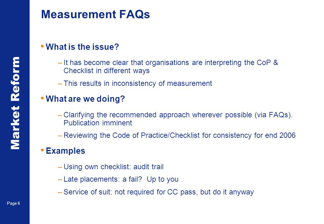 Market Reform Page 6 Measurement FAQs What is the issue.