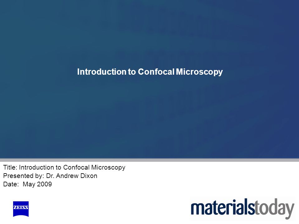 Title: Introduction to Confocal Microscopy Presented by: Dr.