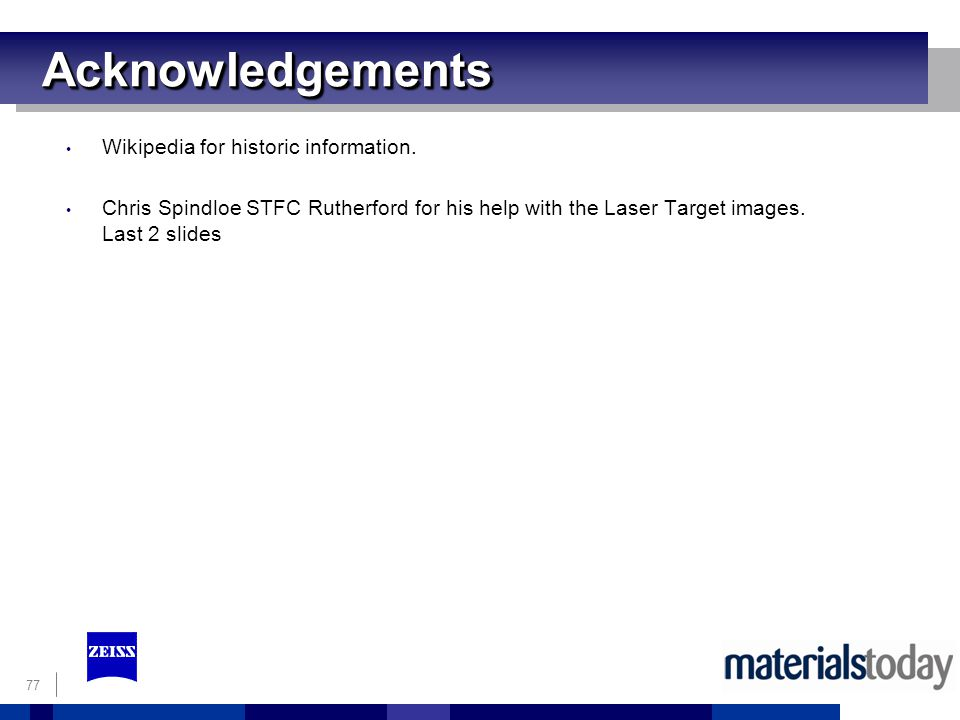 77 AcknowledgementsAcknowledgements Wikipedia for historic information.