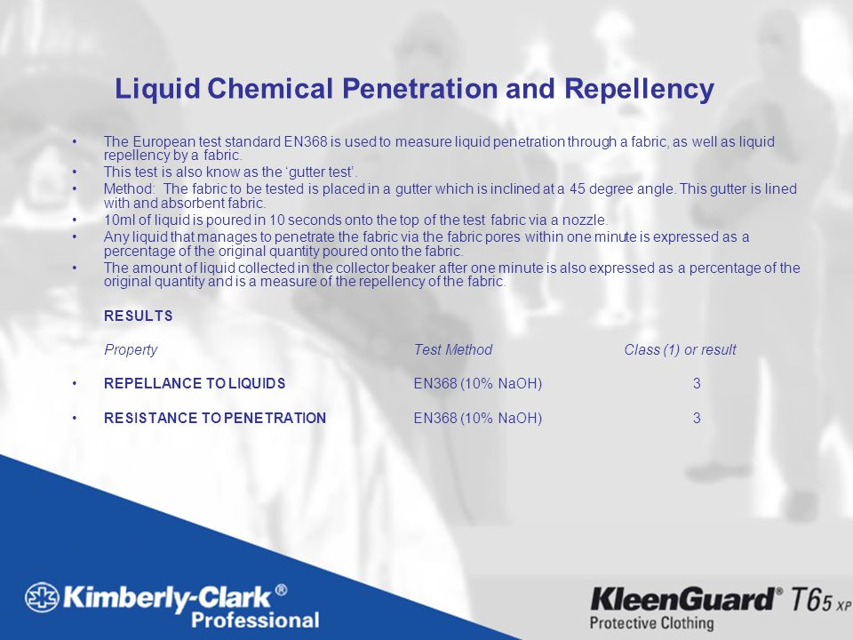 Liquid Chemical Penetration and Repellency The European test standard EN368 is used to measure liquid penetration through a fabric, as well as liquid