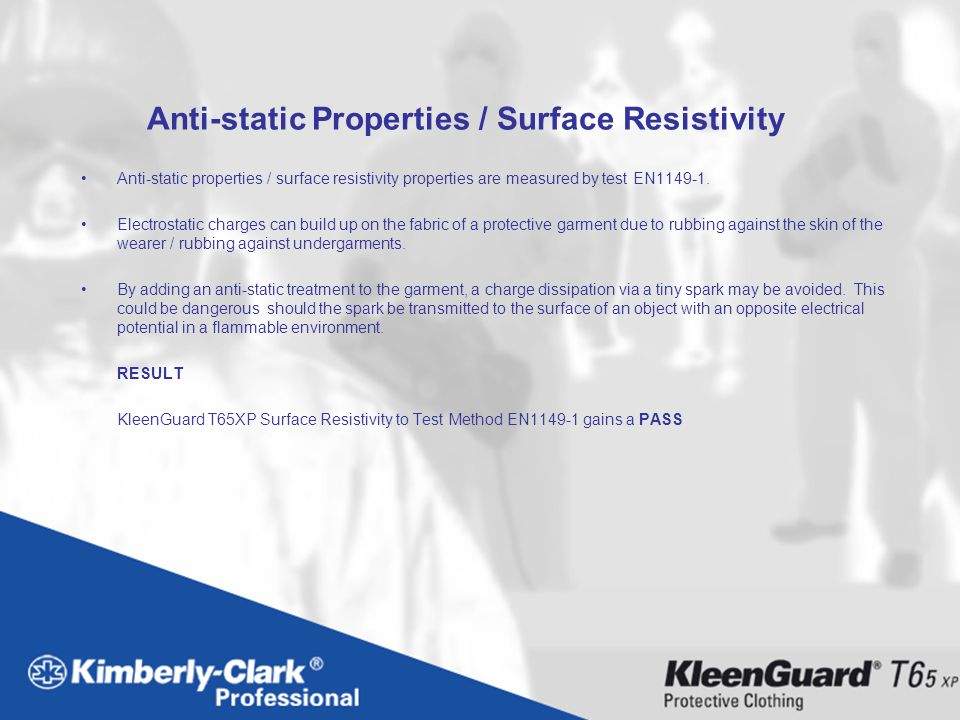 Anti-static Properties / Surface Resistivity Anti-static properties / surface resistivity properties are measured by test EN1149-1. Electrostatic char