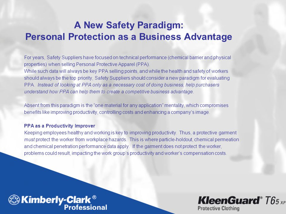 A New Safety Paradigm: Personal Protection as a Business Advantage For years, Safety Suppliers have focused on technical performance (chemical barrier