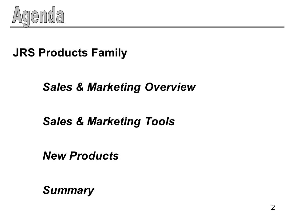JRS Products Family Sales & Marketing Overview Sales & Marketing Tools New Products Summary 2
