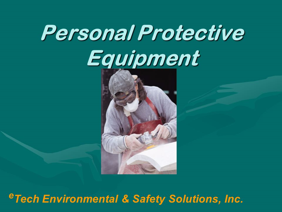 Personal Protective Equipment e Tech Environmental & Safety Solutions, Inc.