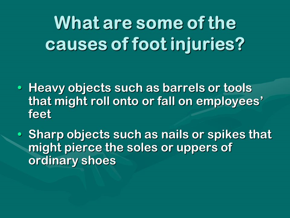 What are some of the causes of foot injuries.