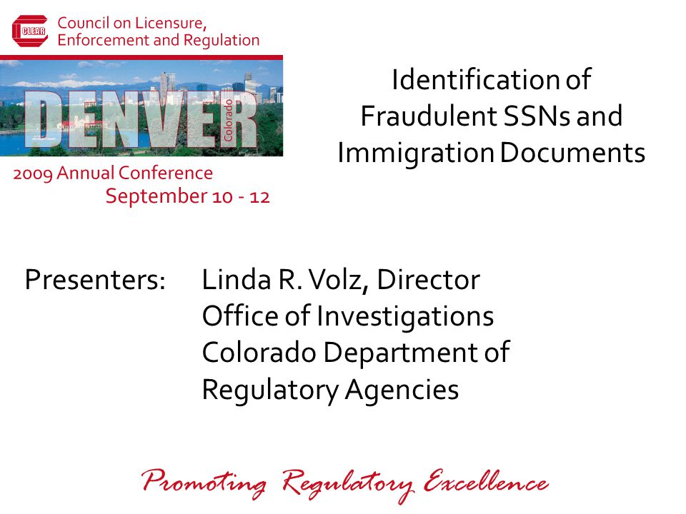 CLEAR 2009 Annual Conference September 10-12 Denver, Colorado Microline Printing: The signature line of a genuine Social Security card is comprised of the words SOCIALSECURITYADMINISTRATION in tiny, uniform letters known as microprinting.