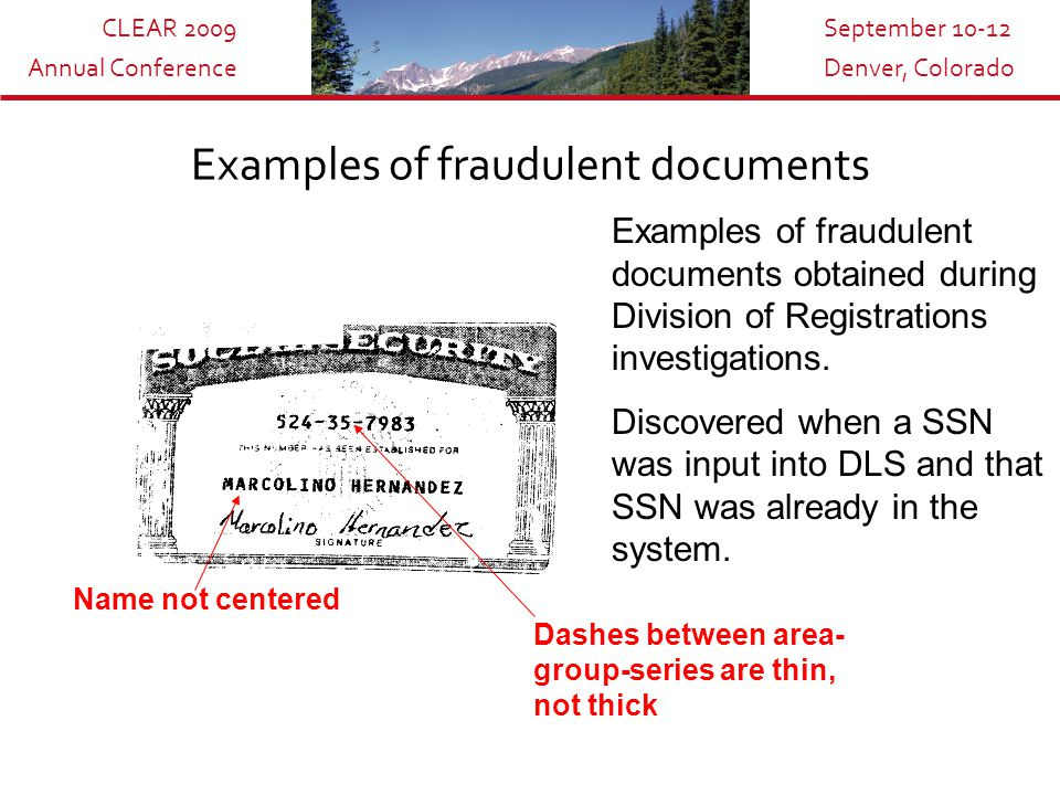CLEAR 2009 Annual Conference September 10-12 Denver, Colorado Bottom Line: Always obtain the original Social Security Card.
