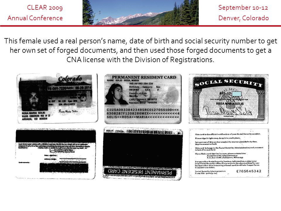CLEAR 2009 Annual Conference September 10-12 Denver, Colorado Examples of fraudulent documents Examples of fraudulent documents obtained during Division of Registrations investigations.