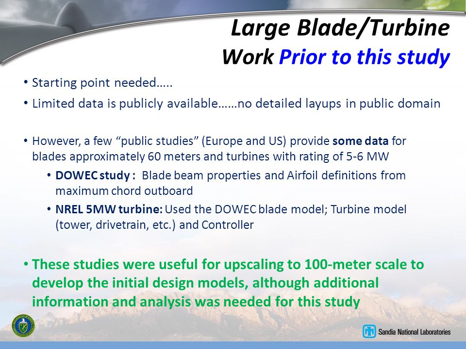 Large Blade/Turbine Work Prior to this study Starting point needed….. Limited data is publicly available……no detailed layups in public domain However,