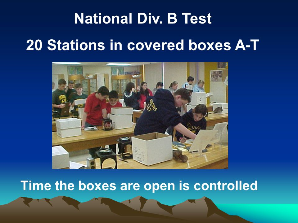 National Div. B Test 20 Stations in covered boxes A-T Time the boxes are open is controlled