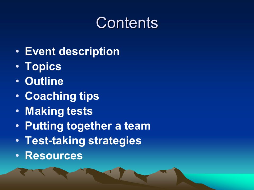 Contents Event description Topics Outline Coaching tips Making tests Putting together a team Test-taking strategies Resources