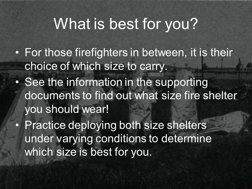 What is best for you? For those firefighters in between, it is their choice of which size to carry. See the information in the supporting documents to